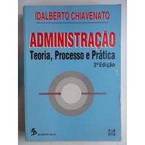 Administração Teoria Processo E Prática Idalberto Chiavenato