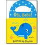 Olá Bebê!: Animais Do Oceano - Livro De Banho