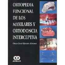 Ortopedia Funcional Maxilares Ortodoncia Int De Quiros Alvar