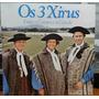 Os 3 Xirus - Entre O Campo E A Cidade - 1981 (lp Zerado)