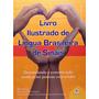 Lingua Brasileira De Sinais Laranja Livro Ilustrado