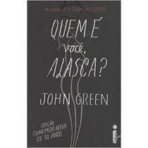 Quem E Voce, Alasca? Livro John Green François Rabelais