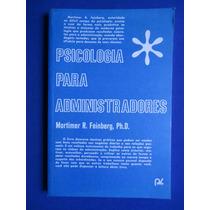 Livro - Psicologia Para Administradores- Mortimer R Feinberg