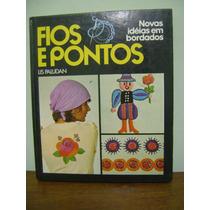 Livro Fios E Pontos - Novas Idéias Em Bordados - Lis Paludan