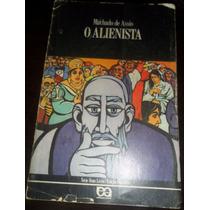 O Alienista - Série Bom Livro / Machado De Assis