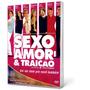 Dvd Sexo, Amor E Traição - Vai Ser Bom Pra Você Também