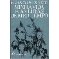Livro Minha Vida E As Lutas De Meu Tempo Elias Chaves Neto