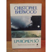 Livro Um Homem Só Christopher Isherwood Profunda Solidão