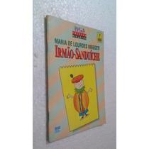 Livro Irmão-sanduiche - Maria De Lourdes Krirger
