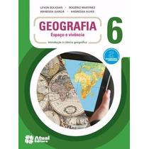 Livro Geografia 6º Ano Espaço E Vivencia- Atual