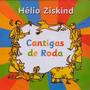 Cd Hélio Ziskind - Cantigas De Roda Novo Lacrado