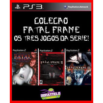 Colecao Fatal Frame Trilogia Ps3 Psn Os Tres Jogos Da Serie