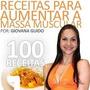 100 Receitas Para Aumentar A Massa Muscular