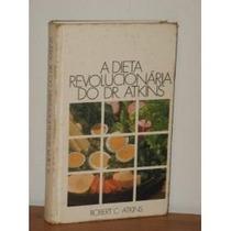 Livro A Dieta Revolucíonaria Do Dr Atkins Livro Usado Em Ot