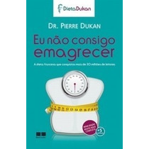 Eu Nao Consigo Emagrecer - Pierre Dukan