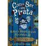 Livro Como Ser Um Pirata Soluço Spantosicus Strondus Iii