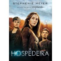 Livro A Hospedeira - Stephenie Meyer - Autora De Crepúsculo