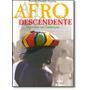 Afrodescendente: Identidade Em Construção