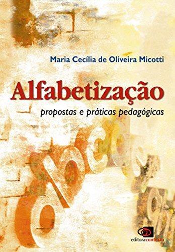 Alfabetizacao Propostas E Prat Pedagogicas De Micotti Maria