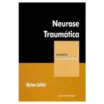 Neurose Traumatica (colecao Clinica Psicanalitica)