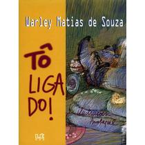 To Ligado! Autor: Souza, Warley Matias De