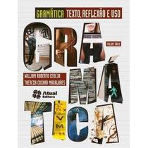 Gramática - Texto , Reflexão E Uso - Volume Único Sa