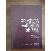 Livro Prática Médica Geral J. H Barber E F. A Boddy