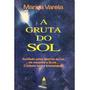 Livro A Gruta Do Sol 1 Marisa Varela Editora Nova Fronteira