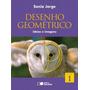 Desenho Geométrico - Ideias E Imagens - Vol. 1 -