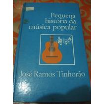 Pequena História Da Música Popular José Ramos Tinhorão Livro