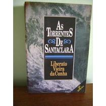 Livro As Torrentes De Santaclara - Liberato Vieira Da Cunha
