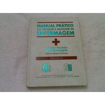 Livro Manual Pratico Do Tecnico E Auxiliar De Enf.