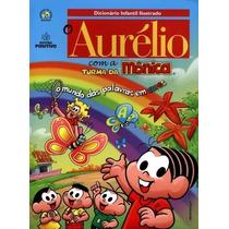 Dicionário Infantil Ilustrado Aurélio Com A Turma Da Mônica