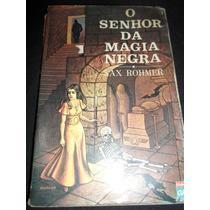 Livro Sax Rohmer O Senhor Da Magia Negra = Sebocorrepondente