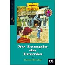 Livro No Templo Do Trovão- A Turma Dos Tigres Thomas Brezina