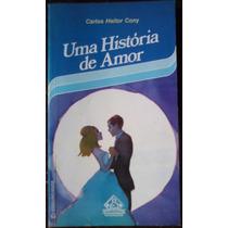 Carlos Heitor Cony Uma Historia De Amor Edijovem Ediouro