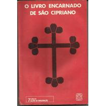 O Livro Encarnado De São Cipriano 4ª Edição
