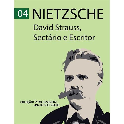 David Strauss, Sectário E Escritor Nietzsche De Bolso