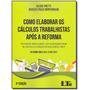Livro - Como Elaborar  Calculos Trab. Apos Reforma-02ed/18