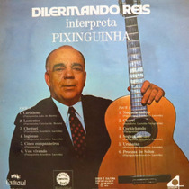 Lp Dilermando Reis Interpreta Pixinguinha - Vinil Raro