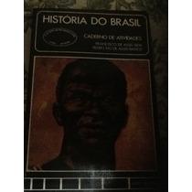 História Geral- Cad. De Atividades- Francisco De Assis Silva