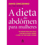 Livro A Dieta Do Abdômenn Para Mulheres David Zinczenko Livr