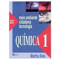 Quimica 1: Meio Ambiente E Cidadania E Tecnologia - Ensino