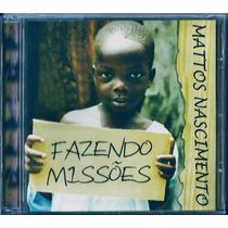 Cd Mattos Nascimento - Fazendo Missões * Bônus Playback