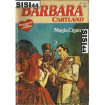 Magia Cigana - Barbara Cartland Nº105 Romances Com Coração