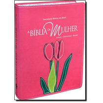 Bíblia Da Mulher, A: Leitura, Devocional, Estudo - Novo Fo