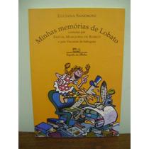 Livro Minhas Memórias De Lobato - Luciana Sandroni