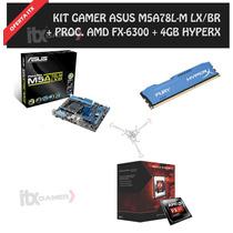 Kit Gamer Fx-6300, Asus M5a78l-m Lx/br, 4gb Hyperx Fury