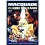 Dvd Macquade O Lobo Solitario Com Chuck Norris Dublado