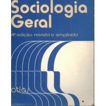 Sociologia Geral 4a Edicao Revista E Ampliada - Eva Maria La